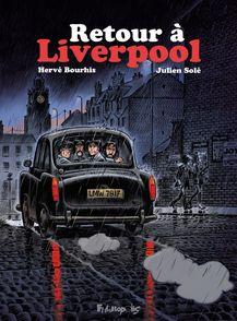 Retour à Liverpool - Hervé Bourhis, Julien Solé