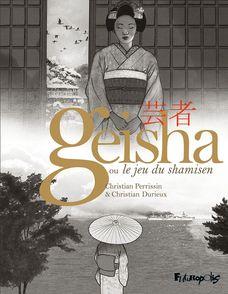 Geisha ou Le jeu du shamisen I, II - Christian Durieux, Christian Perrissin
