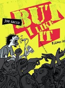 But I like it - Joe Sacco