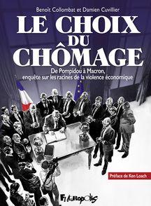 Le choix du chômage - Benoît Collombat, Damien Cuvillier