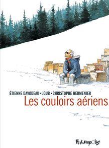 Les couloirs aériens - Étienne Davodeau, Christophe Hermenier,  Joub