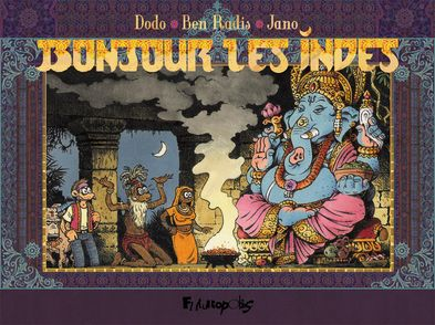 Bonjour les Indes -  Ben Radis,  Dodo,  Jano