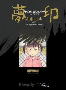 Mujirushi ou Le signe des rêves I, II - Naoki Urasawa