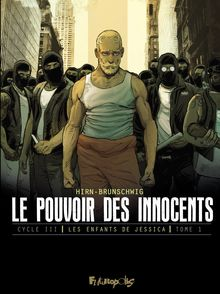 Le pouvoir des innocents, cycle III - Luc Brunschwig, Laurent Hirn