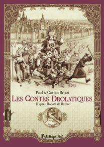 Les Contes Drolatiques - Gaëtan Brizzi, Paul Brizzi