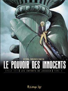 Le pouvoir des innocents, cycle III - Luc Brunschwig, Laurent Hirn