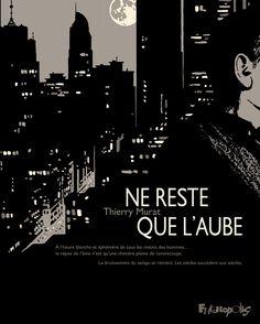 Ne reste que l'aube - Thierry Murat