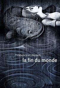 La fin du monde - Tom Tirabosco, Pierre Wazem