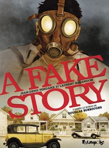 A Fake Story - Laurent Galandon, Jean-Denis Pendanx