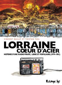 Lorraine Cœur d'Acier - Vincent Bailly, Tristan Thil