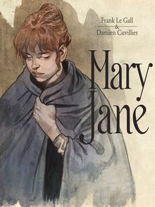 Mary Jane - Damien Cuvillier, Frank Le Gall