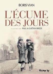 L'Ecume des jours - Gaëtan Brizzi, Paul Brizzi, Boris Vian