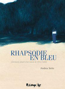 Rhapsodie en bleu - Andrea Serio