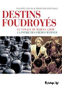 Destins foudroyés - Philippe Collin, Sébastien Goethals