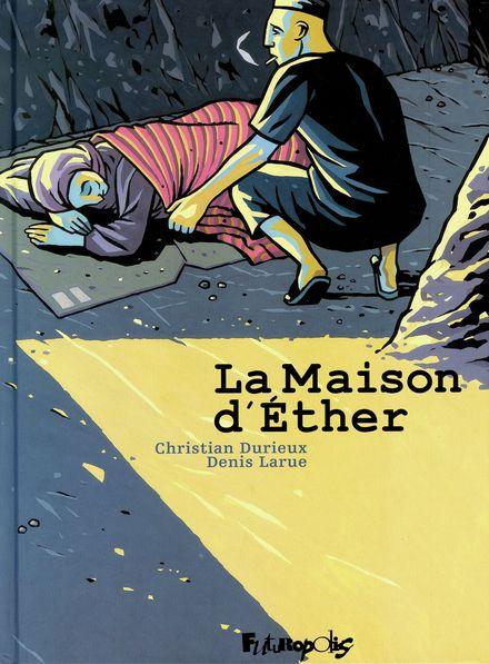 La Maison d'Éther - Christian Durieux, Denis Larue
