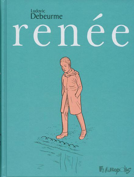 Renée - Ludovic Debeurme