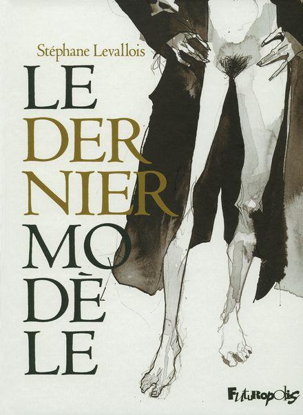 Le dernier modèle - Stéphane Levallois