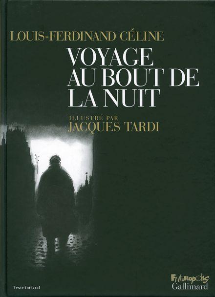Voyage au bout de la nuit - Louis-Ferdinand Céline, Jacques Tardi
