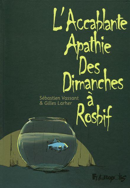 L'accablante apathie des dimanches à rosbif - Gilles Larher, Sébastien Vassant