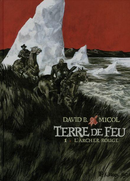 Terre de Feu - David B., Hugues Micol