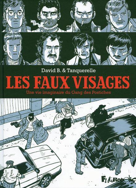 Les faux visages - David B., Hervé Tanquerelle