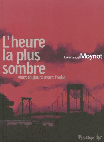 L'heure la plus sombre vient toujours avant l'aube - Emmanuel Moynot