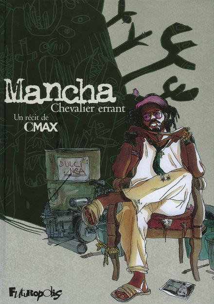 Mancha, chevalier errant -  Cmax