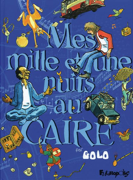 Mes mille et une nuits au Caire -  Golo