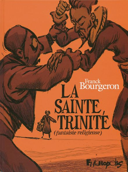 La Sainte Trinité - Franck Bourgeron