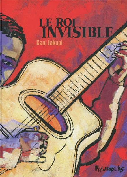 Le roi invisible - Gani Jakupi