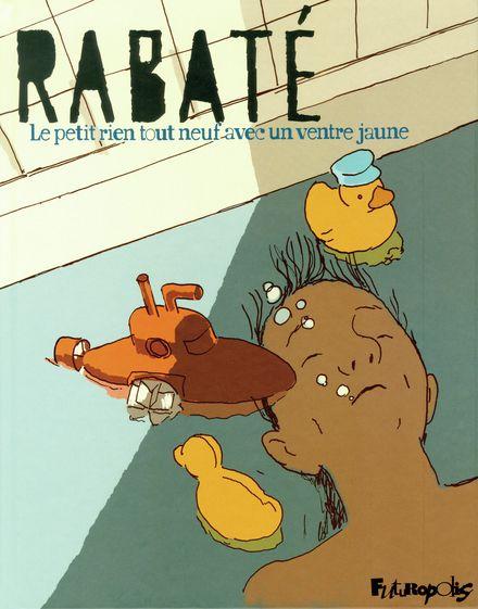 Le petit rien tout neuf avec un ventre jaune - Pascal Rabaté