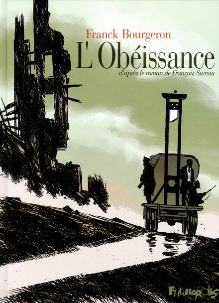 L'Obéissance - Franck Bourgeron, François Sureau