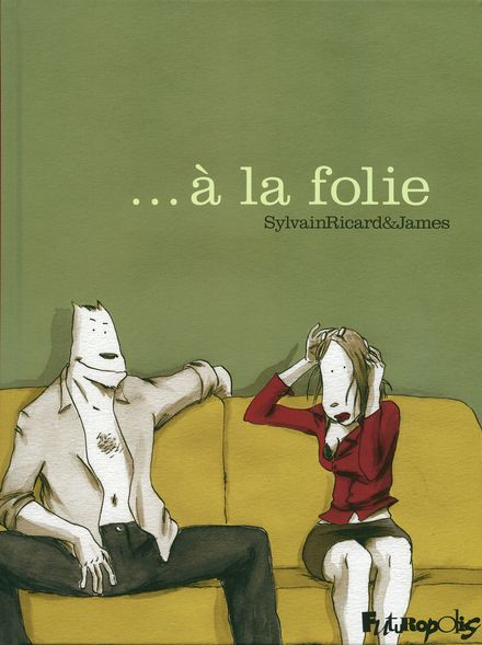 ... À la folie -  James, Sylvain Ricard
