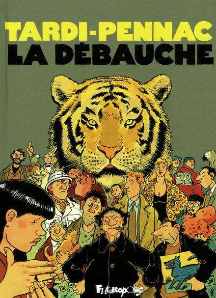 La débauche - Daniel Pennac, Jacques Tardi