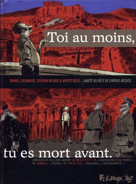 Toi au moins, tu es mort avant - Daniel Casanave, Myrto Reiss, Sylvain Ricard