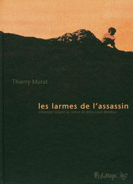 Les larmes de l'assassin - Thierry Murat