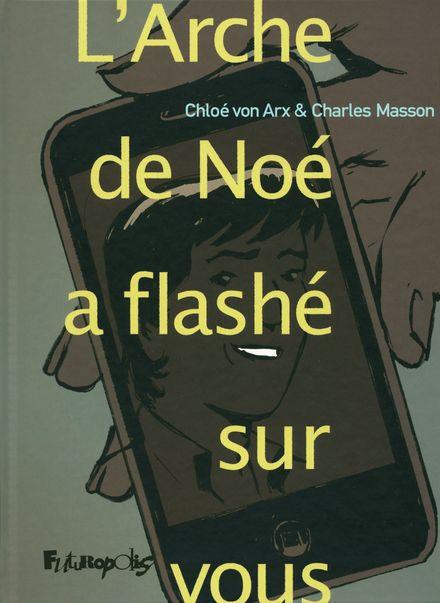 L'Arche de Noé a flashé sur vous - Chloé Von Arx, Charles Masson
