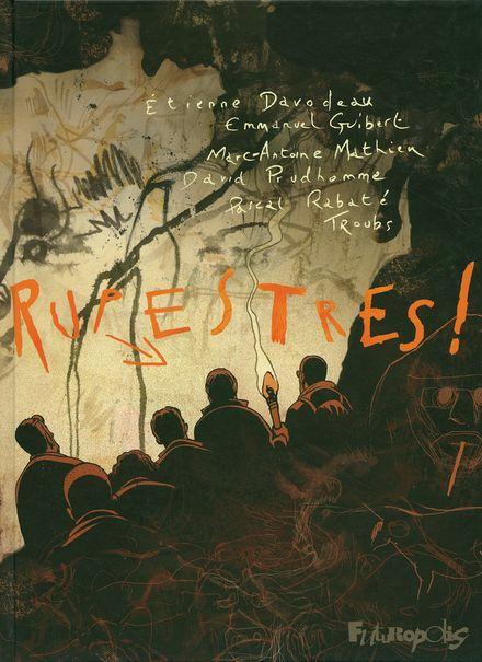 Rupestres! - Étienne Davodeau, Emmanuel Guibert, Marc-Antoine Mathieu, David Prudhomme, Pascal Rabaté,  Troubs