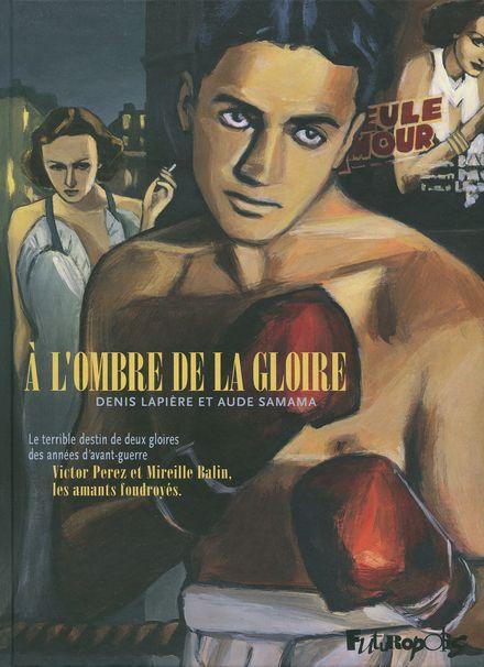À l'ombre de la gloire - Denis Lapière, Aude Samama