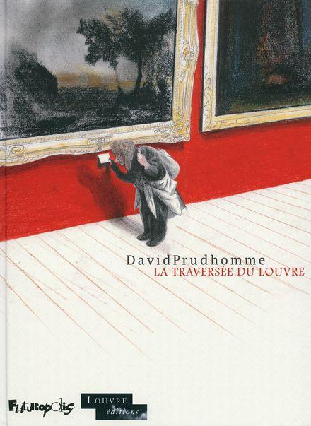 La traversée du Louvre - David Prudhomme