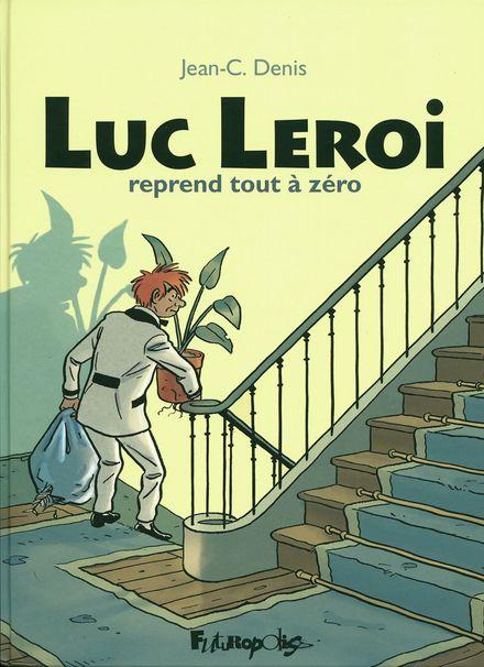 Luc Leroi reprend tout à zéro - Jean-C. Denis