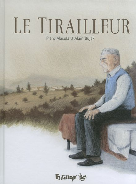 Le Tirailleur - Alain Bujak, Piero Macola