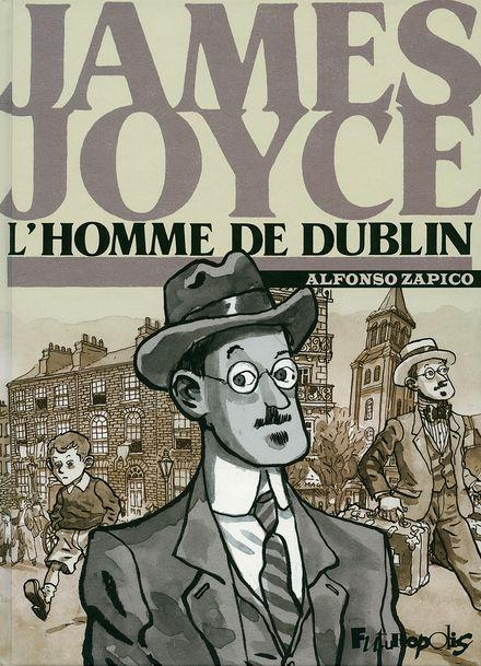 James Joyce, l'homme de Dublin - Alfonso Zapico