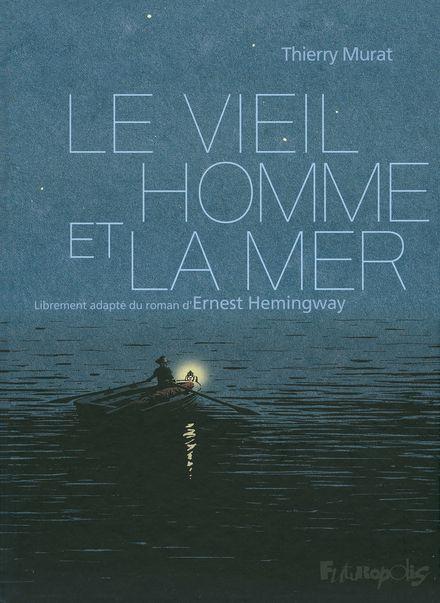 Le vieil homme et la mer - Ernest Hemingway, Thierry Murat