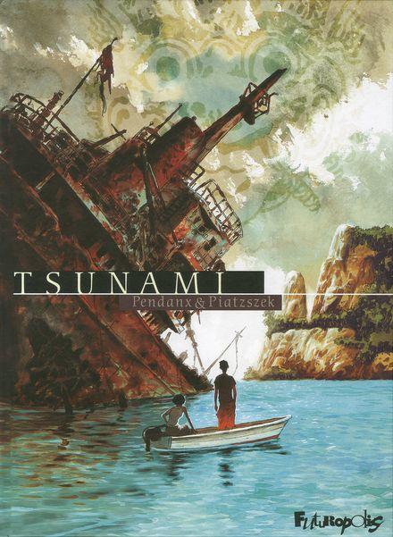 Tsunami - Jean-Denis Pendanx, Stéphane Piatzszek