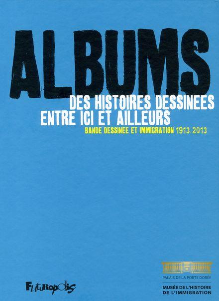Albums, des histoires dessinées entre ici et ailleurs -