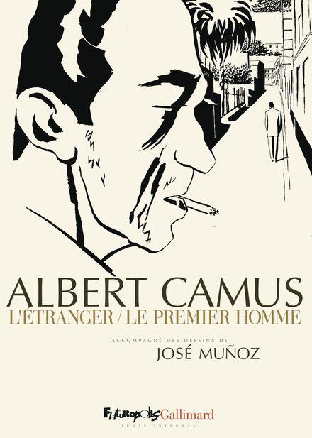 L'Étranger – Le premier homme - Albert Camus, José Muñoz
