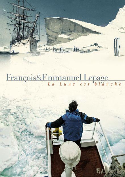 La Lune est blanche - Emmanuel Lepage, François Lepage