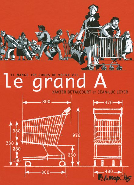Le grand A - Xavier Bétaucourt, Jean-Luc Loyer