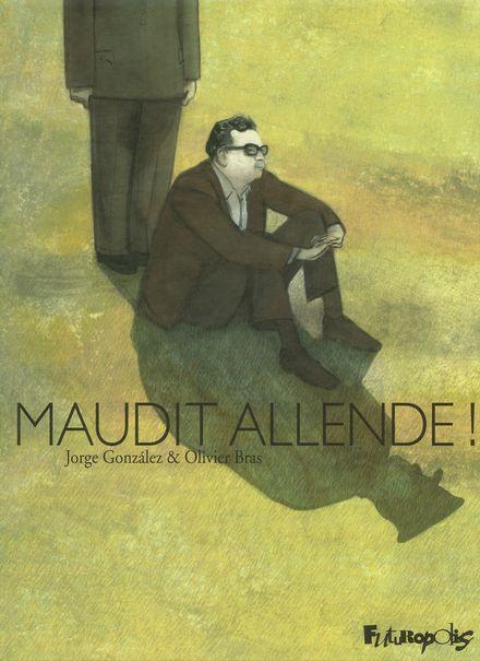 Maudit Allende! - Olivier Bras, Jorge González